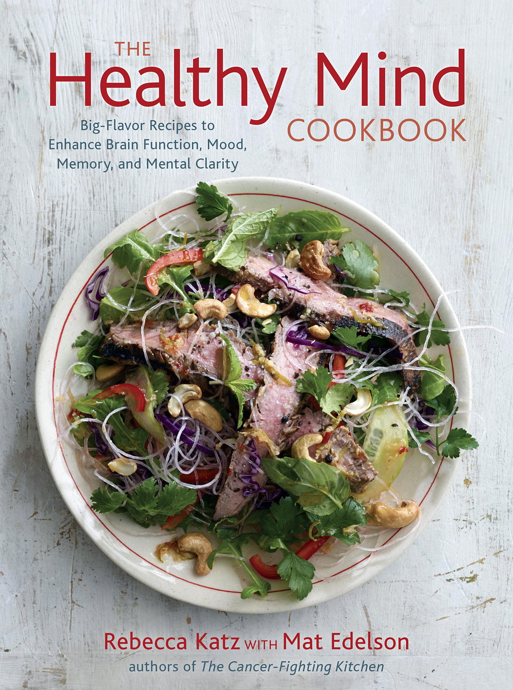 The Healthy Mind Cookbook. by Rebecca Katz