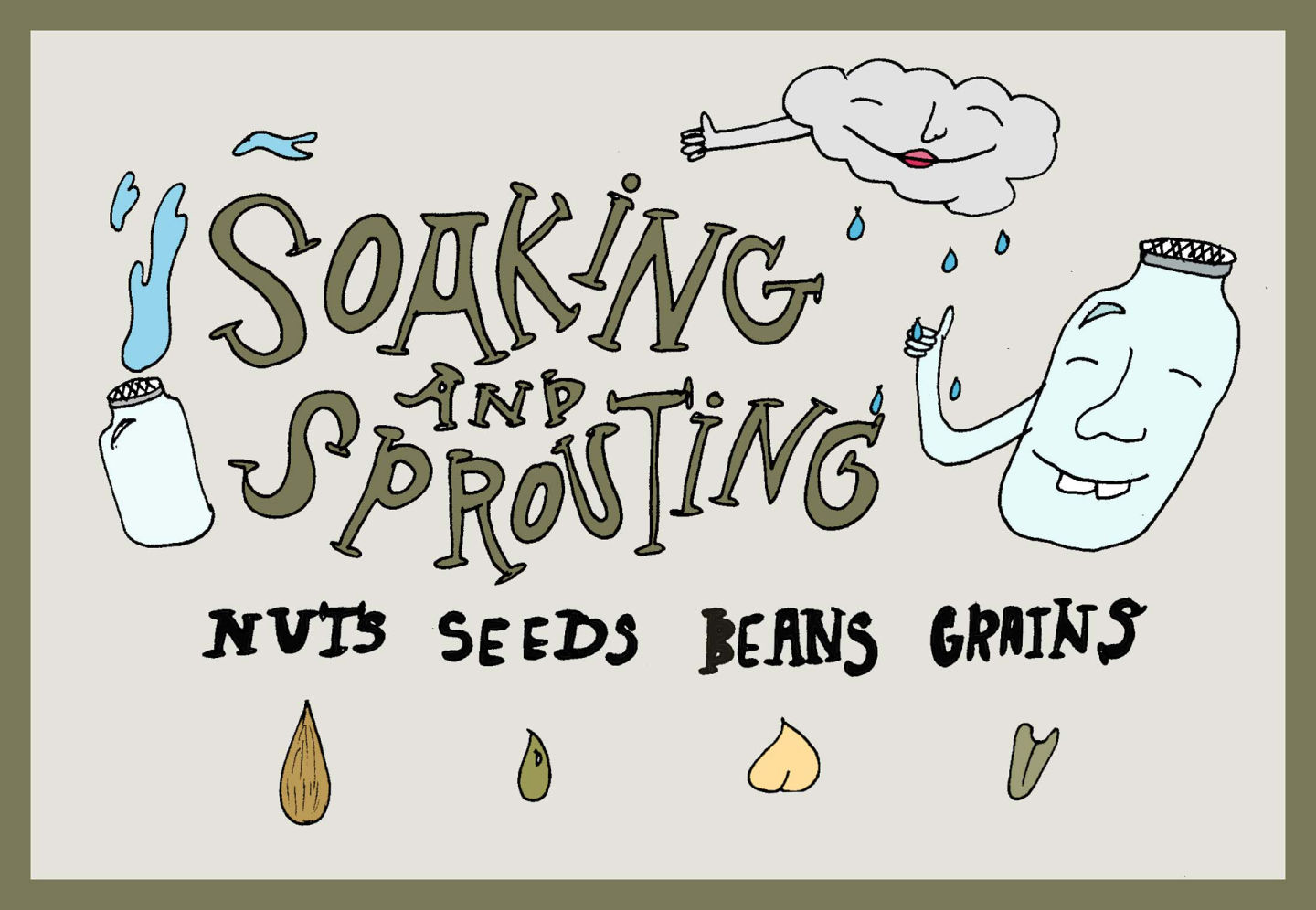 An Illustrated Guide: Benefits to Soaking and Sprouting Legumes, Grains and Seeds