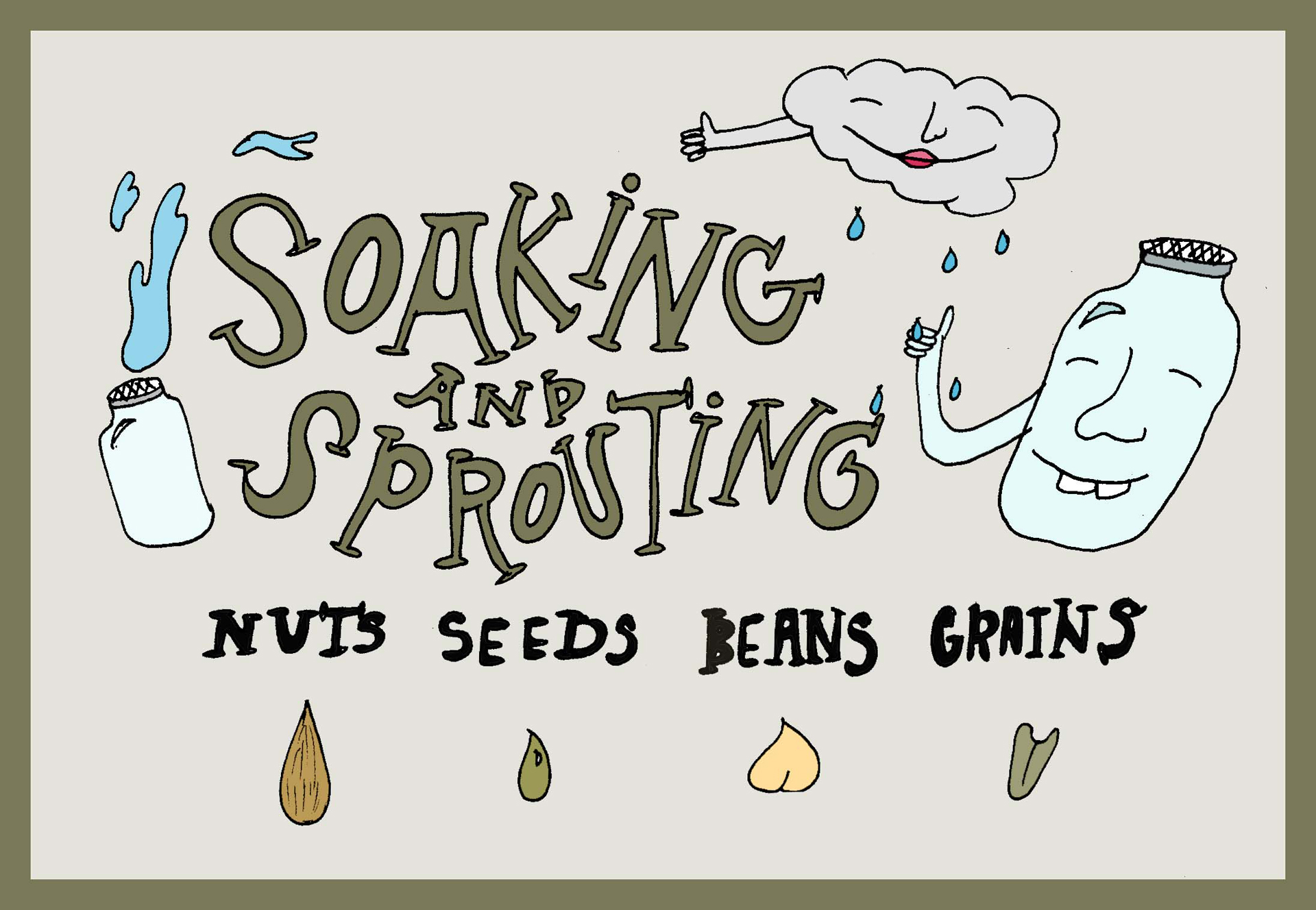Soaking and Sprouting: Nuts, Seeds, Beans, Grains