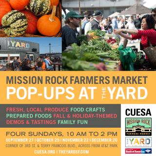 CUESA's Mission Rock Farmers CUESA's Mission Rock Farmers Market Pop-Ups at The Yard