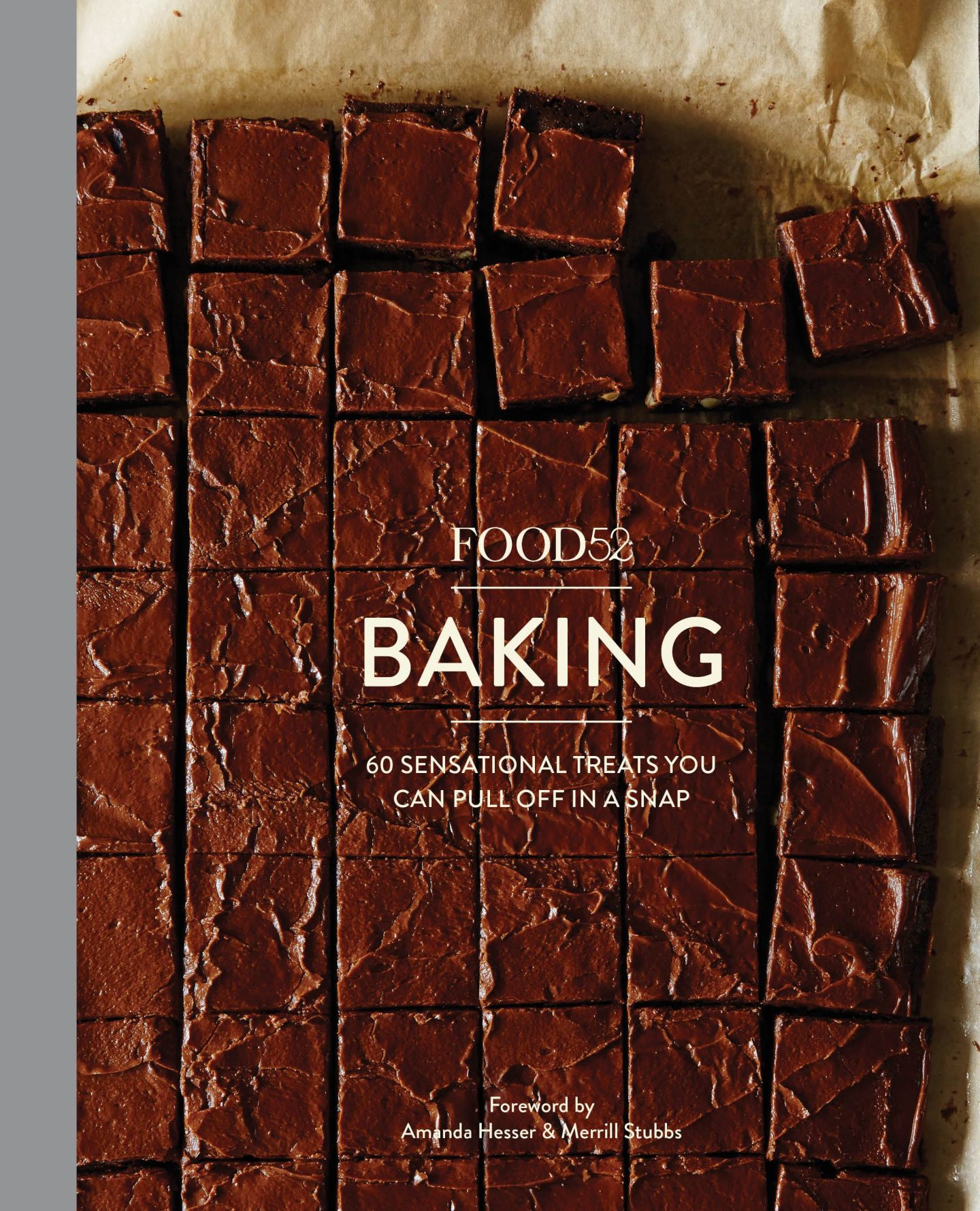 FOOD 52 Baking edited by Amanda Hesser and Merrill Stubbs