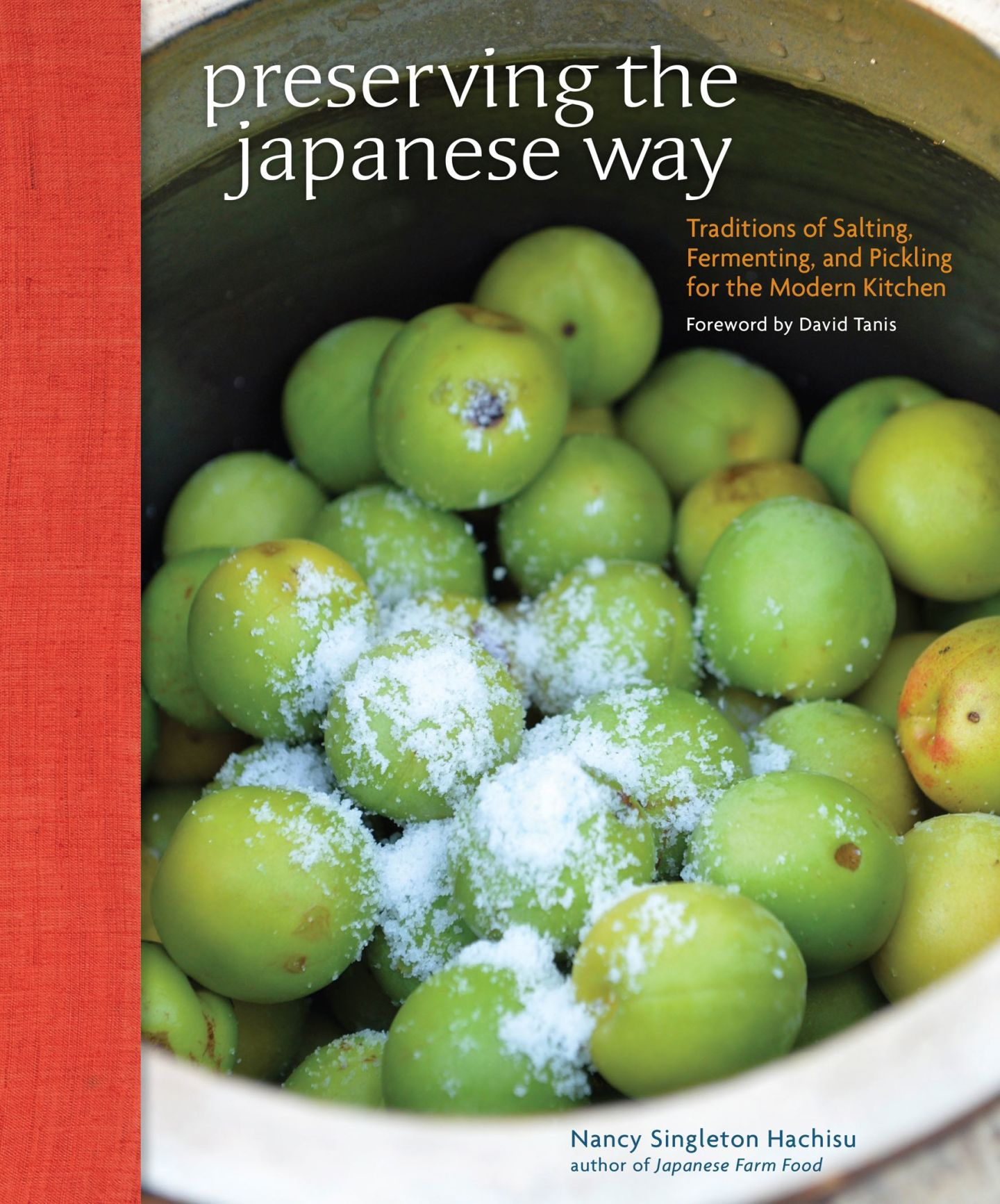 Preserving the Japanese Way: Traditions of Salting, Fermenting, and Pickling for the Modern Kitchen by Nancy Singleton Hachisu