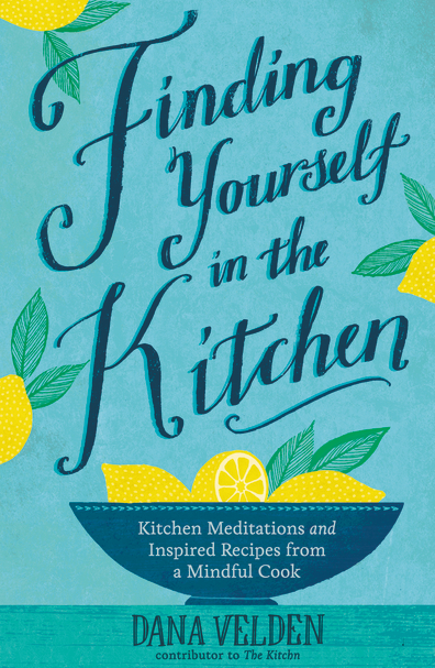 Finding Yourself in the Kitchen by Dana Velden