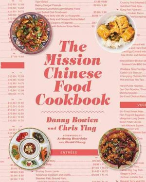 The Mission Chinese Food Cookbook by Danny Bowien and Chris Ying