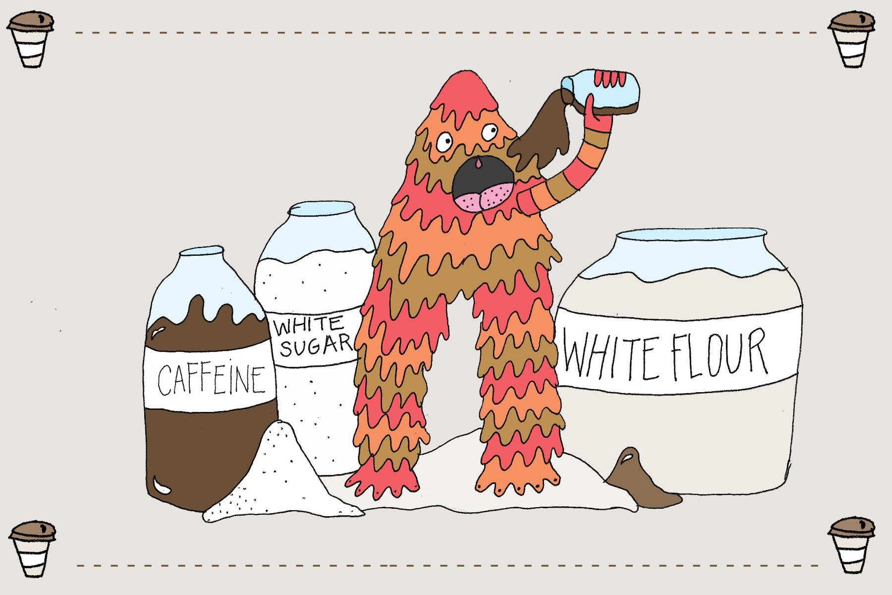 Acidic monster enjoying his favorite foods of caffeine, white flour and white sugar.