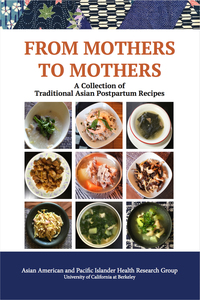 From Mothers to Mothers: A Collection of Traditional Asian Postpartum Recipes will be released in April by Eastwind Books of Berkeley.