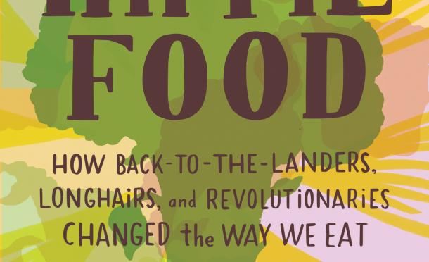 Why Hippie Food Still Matters