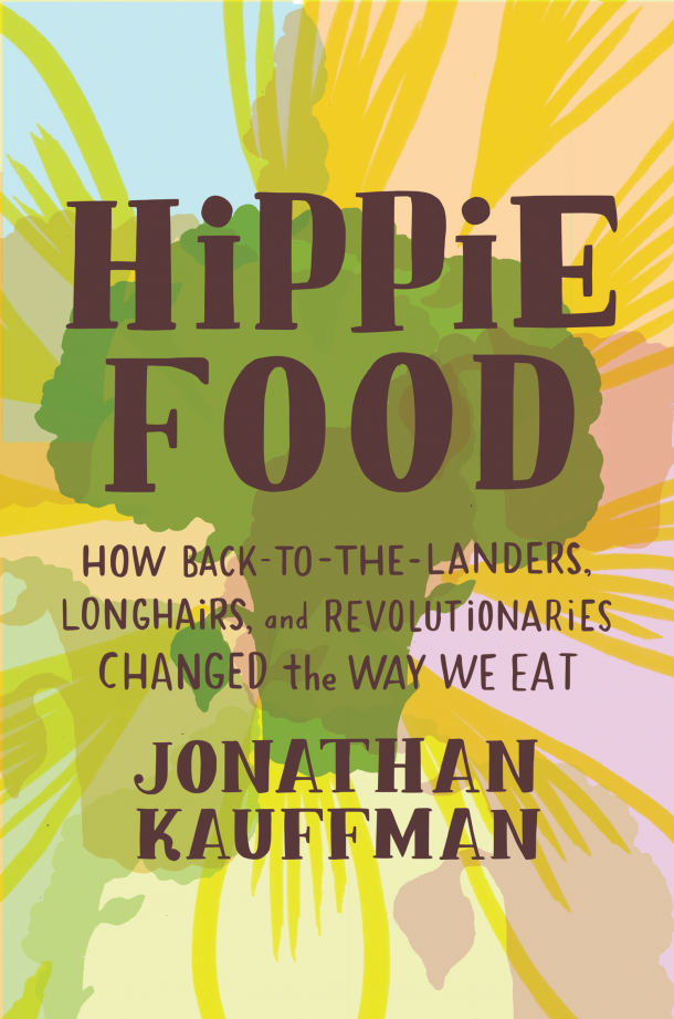 Why Hippie Food Still Matters