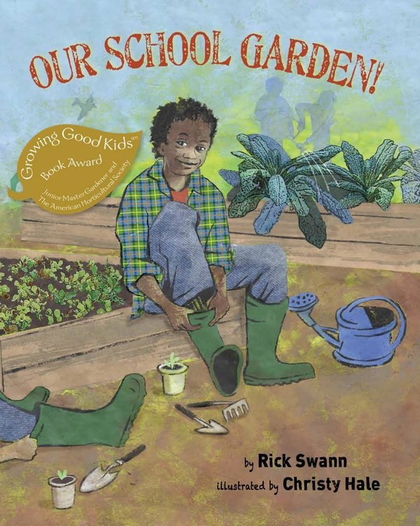 Our School Garden! by Rick Swann and Christy Hale