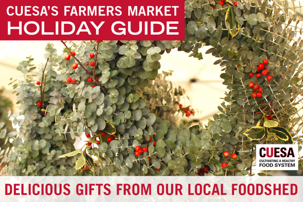 Gifts from Our Foodshed: CUESA's Farmers Market Holiday Guide