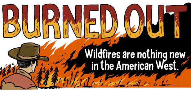 Burned Out: Why Western Wildfires Have Gotten Bigger, Meaner and Harder to Control