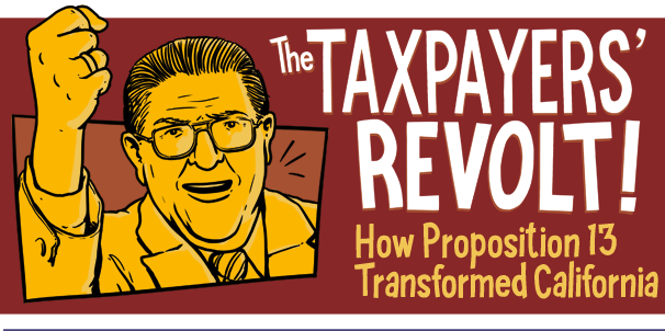 The Taxpayers Revolt! How Prop 13 Transformed California