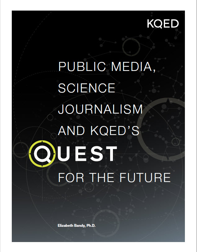Public Media, Science Journalism and KQED's QUEST for the Future