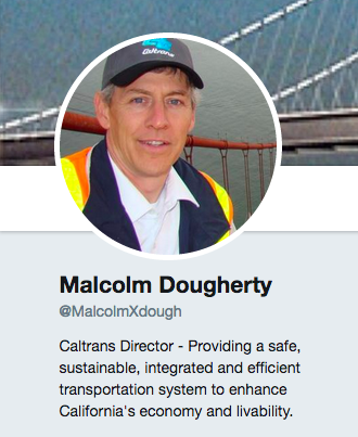 Caltrans director Malcolm Dougherty is on Twitter @MalcolmXdough.