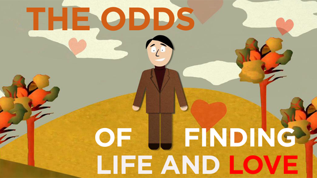 The Odds of Finding Life and Love/ It's Okay to be Smart