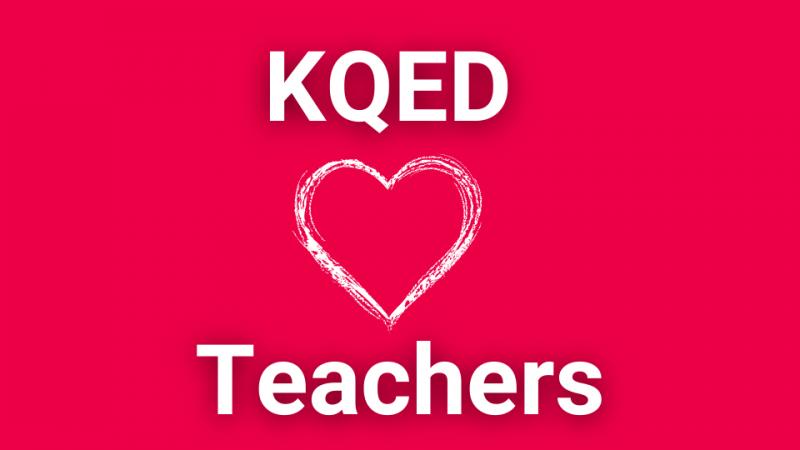 KQED Loves Teachers