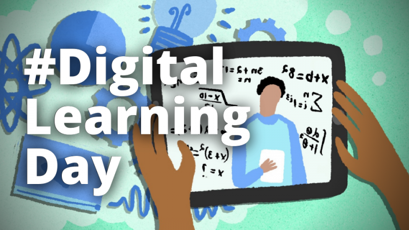 Illustration of hands holding a tablet for learning. Text overlays the entire image that says Digital Learning Day