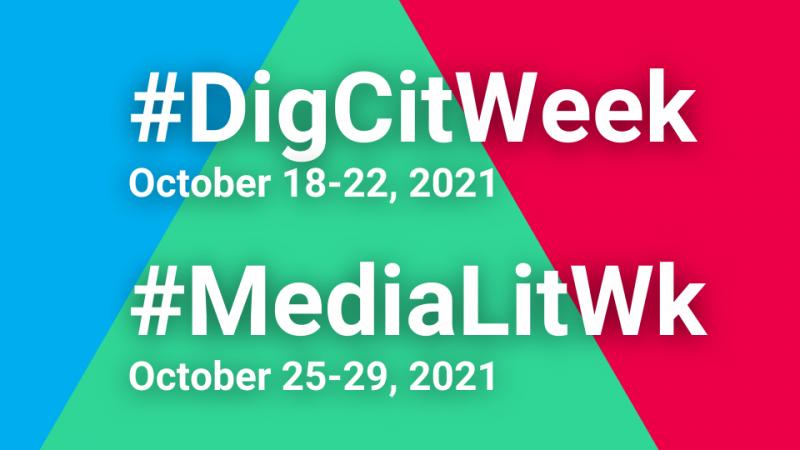 #DigCitWeek (October 18-22, 2021) #MediaLitWk (October 25-29, 2021)