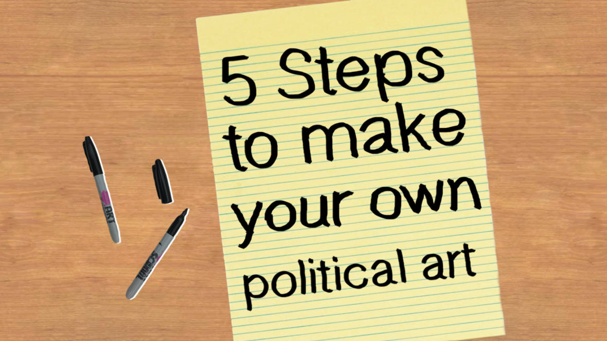 Make Your Own Political Art in 5 Easy Steps