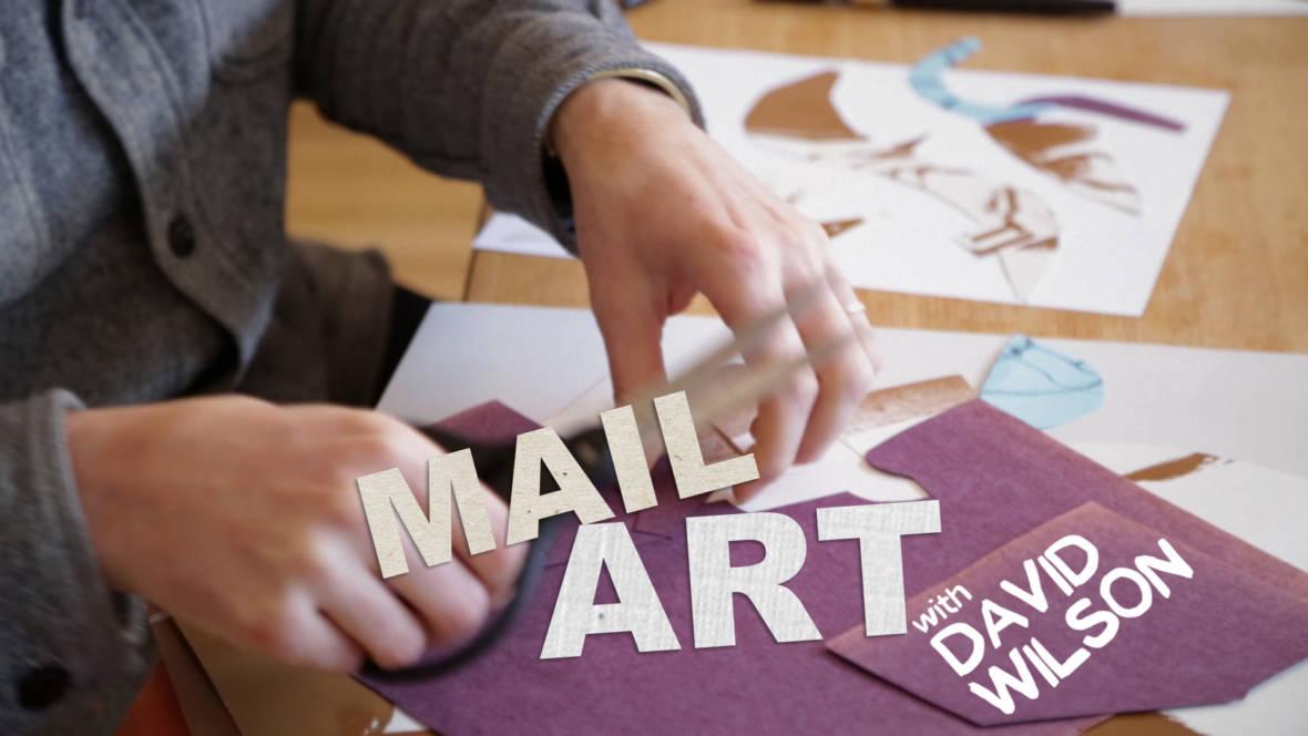Mail Art with David Wilson