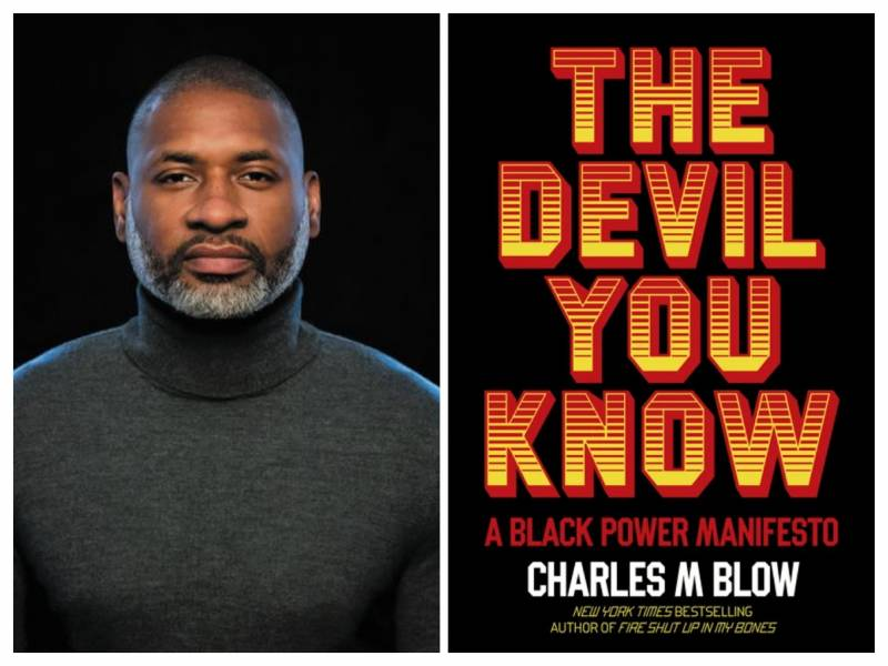 Author Charles M. Blow and his new book The Devil You Know: A Black Power Manifesto
