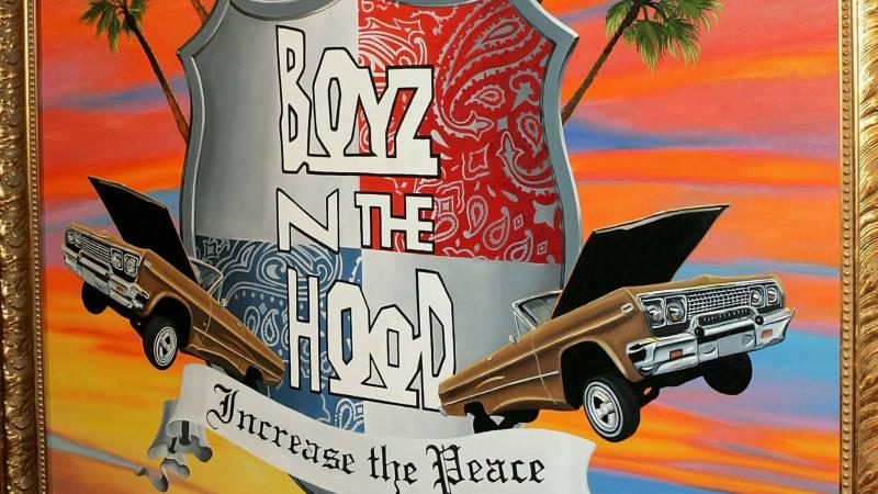 "Art that reads ""Boyz N The Hood: Increase the Peace"""