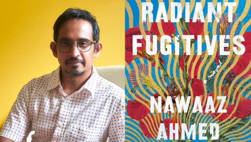 Nawaaz Ahmed; 'Radiant Fugitives' book cover