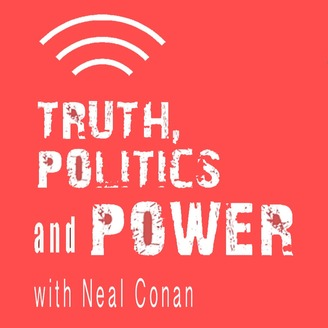Truth, Politics, and Power with Neal Conan