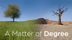 A Matter of Degree is a survey of attitudes about climate change developed in partnership with Yale and George Mason Universities.
