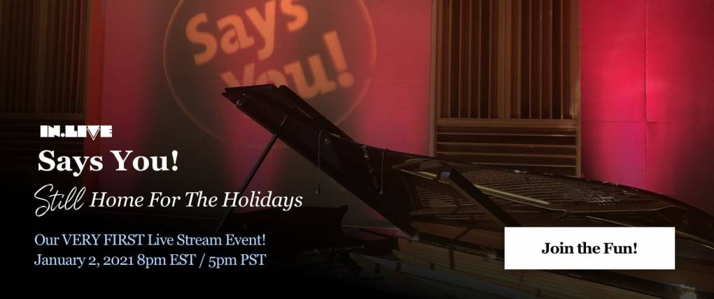 Says You! Holiday Stage-Show Stream Event - Still Home for the Holidays